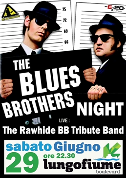 the blues brothers night - Lungofiume boulevard