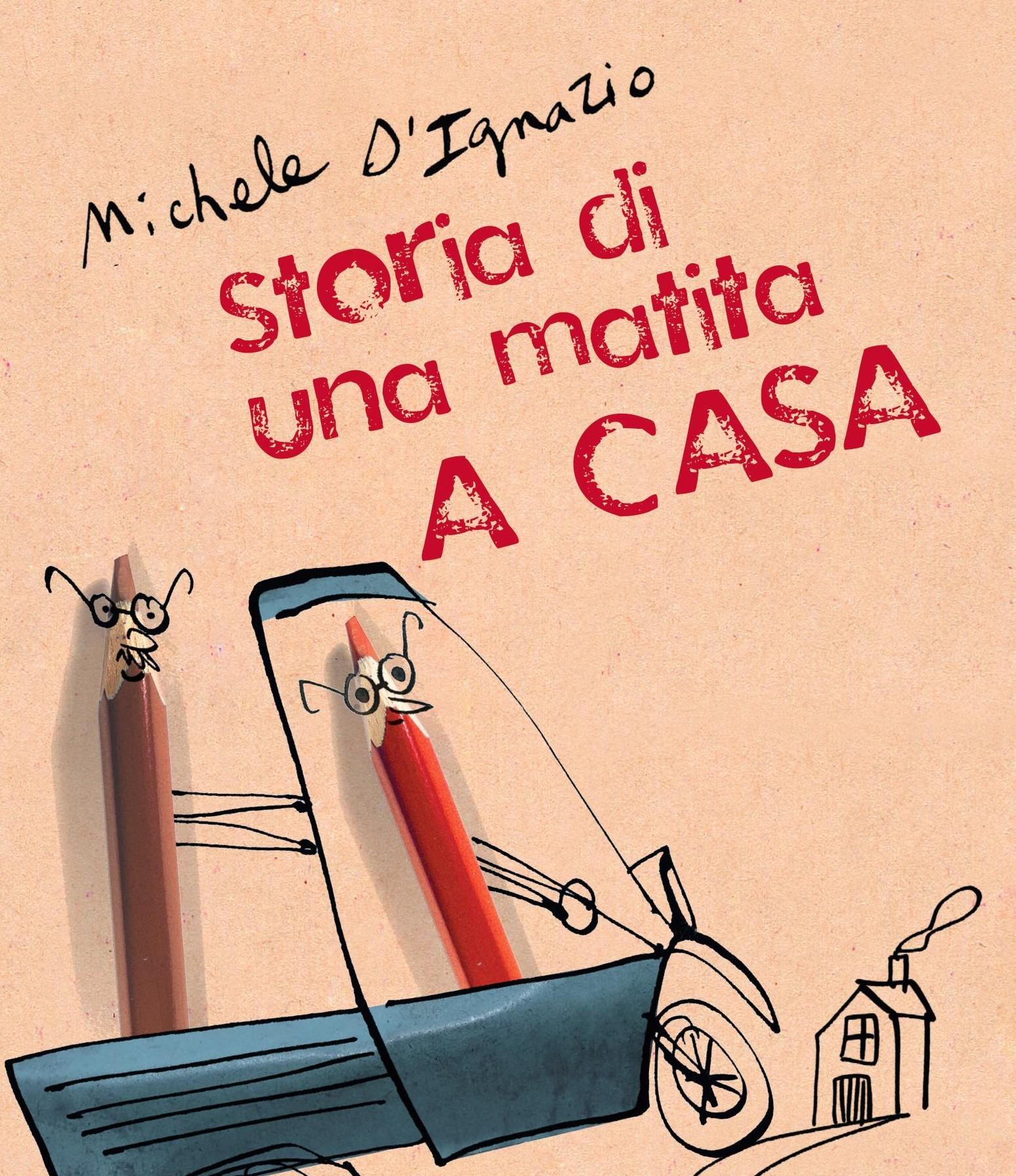 Michele d 39 ignazio presenta storia di una matita a casa for Piani di una casa di pensionamento storia